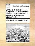 Contes Et Nouvelles de Marguerite de Valois, Reine de Navarre, Faisant Suite Aux Contes de J. Bocace. ... Volume 1 of 8