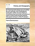 An Historical and Critical Account of the Life and Writings of W Chillingworth, Chancellor of the Church of Sarum Including a Clear Accurate and Judi