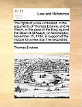 The Rights of Juries Vindicated: In the Arguments of Thomas Erskine, and W Welch, in the Case of the King Against the Dean of St Asaph, on Wednesday,