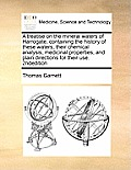 A Treatise on the Mineral Waters of Harrogate, Containing the History of These Waters, Their Chemical Analysis, Medicinal Properties, and Plain Dire