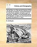 Terrae-Filius: Or, the Secret History of the University of Oxford: In Several Essays to Which Are Added, Remarks Upon a Late Book, En