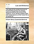 The Case of His Grace the Duke of Portland Respecting Two Leases, Lately Granted by the Lords of the Treasury, to Sir James Lowther, Bart with Observa