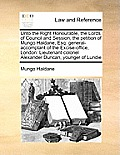 Unto the Right Honourable, the Lords of Council and Session, the Petition of Mungo Haldane, Esq: General-Accomptant of the Excise-Office, London: Lieu