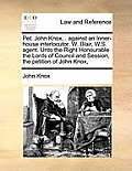 Pet. John Knox, . Against an Inner-House Interlocutor. W. Blair, W.S. Agent. Unto the Right Honourable the Lords of Council and Session, the Petition