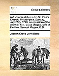 A Discourse Delivered in St. Paul's Church, Philadelphia, Sunday, July 25th, 1790, on Occasion of the Death of Mrs. Lucia Magaw, Wife of the Rev. Samu