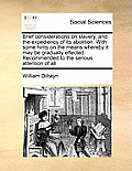 Brief Considerations on Slavery, and the Expediency of Its Abolition. with Some Hints on the Means Whereby It May Be Gradually Effected. Recommended t