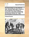 A Funeral Oration, on the Death of Gen. George Washington: Prepared at the Request of the Society of Cincinnati of the State of Delaware, and Pronounc