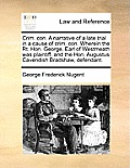 Crim. Con. a Narrative of a Late Trial in a Cause of Crim. Con. Wherein the Rt. Hon. George, Earl of Westmeath Was Plaintiff, and the Hon. Augustus Ca