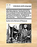 Genuine Memoirs of the Celebrated Miss Maria Brown. Exhibiting the Life of a Courtezan in the Most Fashionable Scenes of Dissipation. Published by the