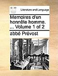 Memoires D'Un Honnete Homme. ... Volume 1 of 2