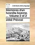 Memoires D'Un Honnete Homme. ... Volume 2 of 2