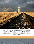 Men of Mark in Virginia Ideals of American Life A Collection of Biographies of the Leading Men in the State
