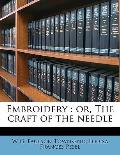 Embroidery: Or, the Craft of the Needle