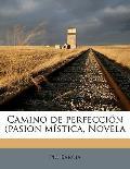 Camino de Perfeccion (Pasion Mistica, Novela