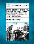Some Account of the Life, Writings, and Speeches of William Pinkney / By Henry Wheaton.