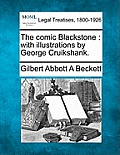 The Comic Blackstone: With Illustrations by George Cruikshank.