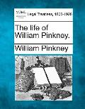 The Life of William Pinkney.