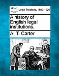 A History of English Legal Institutions.