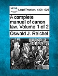 A Complete Manual of Canon Law. Volume 1 of 2
