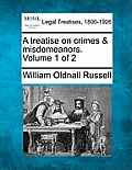 A Treatise on Crimes & Misdemeanors. Volume 1 of 2