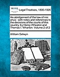 An Abridgement of the Law of Nisi Prius: With Notes and References to the Decisions of the Courts of This Country, by Henry Wheaton and Thomas I. Whar