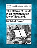The Statute of Frauds in Its Relation to the Law of Scotland.