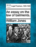 An Essay on the Law of Bailments.