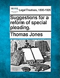 Suggestions for a Reform of Special Pleading.