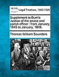 Supplement to Burn's Justice of the Peace and Parish Officer: From January, 1845 to January, 1848.