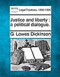 Justice and Liberty: A Political Dialogue.