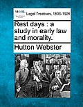 Rest Days: A Study in Early Law and Morality.