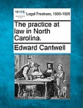 The Practice at Law in North Carolina.