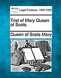 Trial of Mary Queen of Scots.