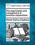 The Organization and Management of Business Corporations.