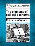 The Elements of Political Economy.