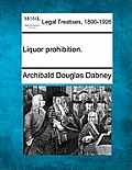 Liquor Prohibition.