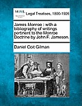 James Monroe: With a Bibliography of Writings Pertinent to the Monroe Doctrine by John F. Jameson.