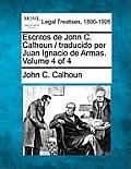 Escritos de John C. Calhoun / Traducido Por Juan Ignacio de Armas. Volume 4 of 4