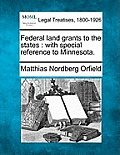Federal Land Grants to the States: With Special Reference to Minnesota.