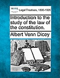 Introduction to the study of the law of the constitution.