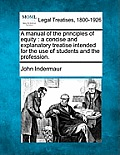 A Manual of the Principles of Equity: A Concise and Explanatory Treatise Intended for the Use of Students and the Profession.