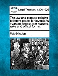 The Law and Practice Relating to Letters Patent for Inventions: With an Appendix of Statutes, Rules and Official Forms.