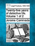 Twenty-Five Years of Detective Life. Volume 1 of 2