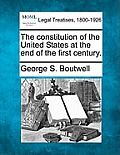 The Constitution of the United States at the End of the First Century.