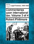 Commentaries Upon International Law. Volume 3 of 4