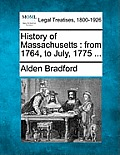History of Massachusetts: From 1764, to July, 1775 ...