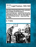 Review of the Report of the Judiciary Committee of the House of Representatives: Recommending the Passage of Bill No. 65, for the Relief of William Mc