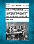 Wood's Collyer on the Law of Partnership: With an Appendix of Forms: With Additions from Lindley and Other English Authors, and Full American Notes an