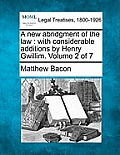 A New Abridgment of the Law: With Considerable Additions by Henry Gwillim. Volume 2 of 7
