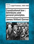 Constitutional Law: Definitions and General Principles.